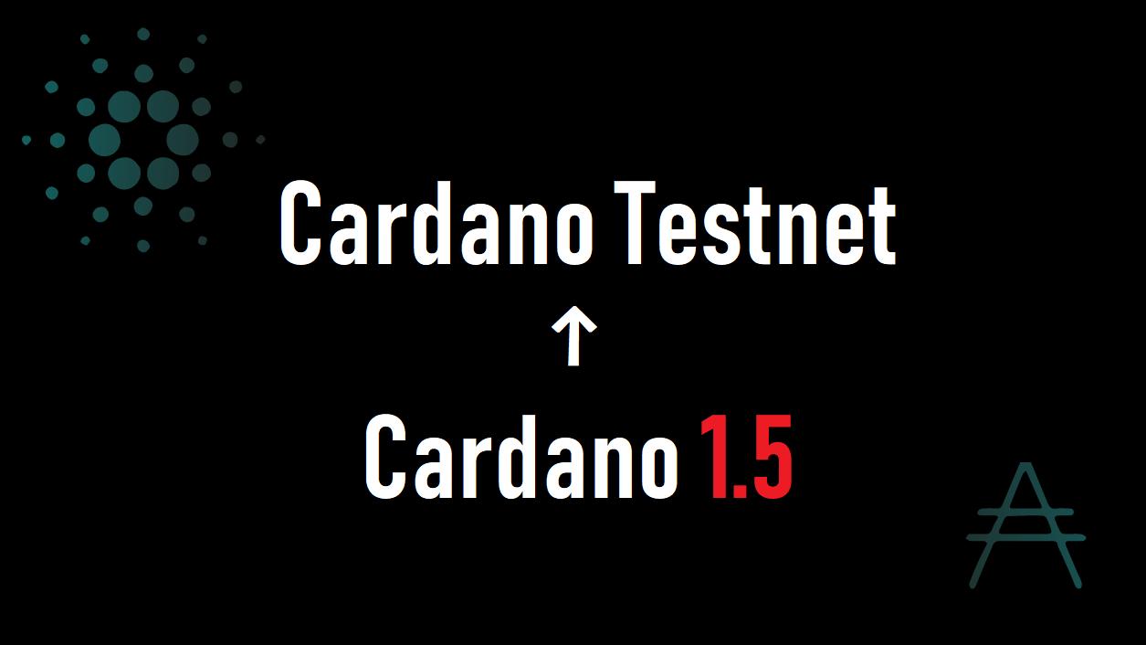 SHELLEYまで秒読み?カルダノテストネット上でCardano1.5リリース