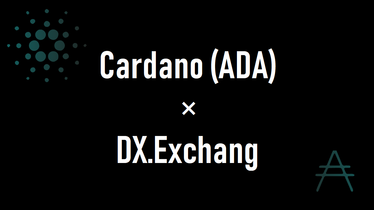 DX.Exchange エストニア 仮想通貨取引所カルダノ(ADA)が正式上場