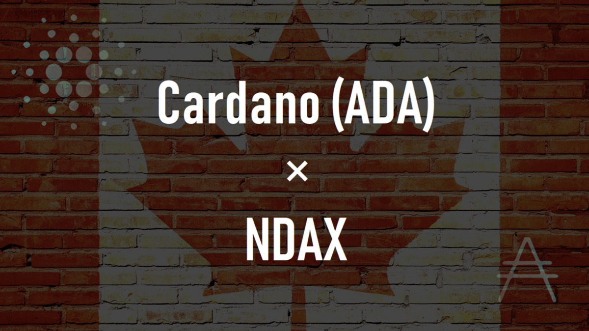 NDAX カナダの仮想通貨取引所にカルダノ(ADA)が上場!ADA/CAD