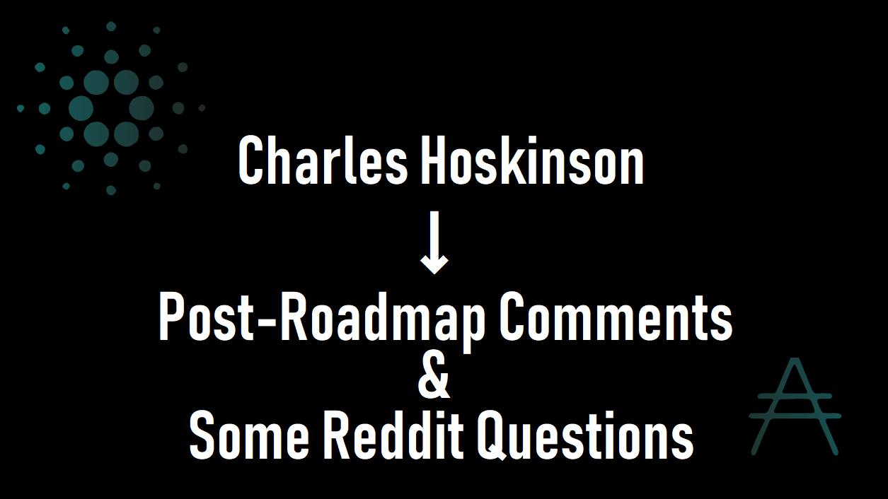 チャールズ氏、ロードマップ後のコメントといくつかの質問に回答